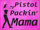 Pistol Packin' Mama Metal Novelty Parking Sign