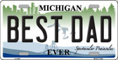 Best Dad Michigan State Metal Novelty License Plate LP-2805