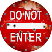 Do Not Enter Rusty with Bullet Holes Novelty Metal Circular Sign