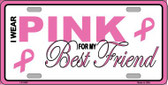 Pink For My Best Friend Metal License Plate Sign