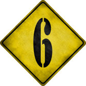 Number 6 Xing Novelty Metal Crossing Sign