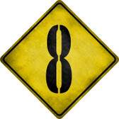 Number 8 Xing Novelty Metal Crossing Sign