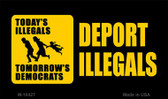Deport Illegals Novelty License Plate Magnet