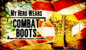 My Hero Wears Combat Boots Novelty Metal Magnet
