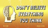 Don't Believe Everything You Think Novelty Magnet
