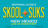 Skool Suks New Mexico Novelty Magnet M-6686