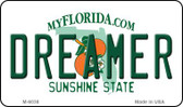 Dreamer Florida State License Plate Magnet M-6038