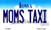 Moms Taxi Iowa State License Plate Novelty Magnet M-10961