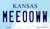 Meeooww Kansas State License Plate Novelty Magnet M-6643