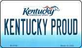 Kentucky Proud State License Plate Novelty Magnet M-6766
