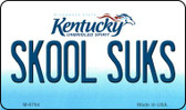 Skool Suks Kentucky State License Plate Novelty Magnet M-6794