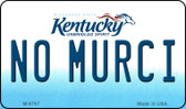 No Murci Kentucky State License Plate Novelty Magnet M-6797