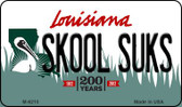 Skool Suks Louisiana State License Plate Novelty Magnet M-6210