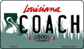 Coach Louisiana State License Plate Novelty Magnet M-6217