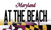 At The Beach Maryland State License Plate Magnet M-10481