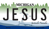 Jesus Michigan State License Plate Novelty Magnet M-6125