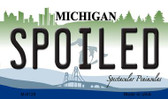 Spoiled Michigan State License Plate Novelty Magnet M-6129