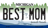 Best Mom Michigan State License Plate Novelty Magnet M-6661