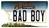 Bad Boy Montana State License Plate Novelty Magnet M-11125