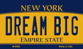 Dream Big New York State License Plate Magnet M-8996