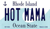 Hot Mama Rhode Island State License Plate Novelty Magnet M-11202