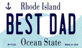 Best Dad Rhode Island State License Plate Novelty Magnet M-11222