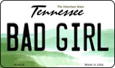 Bad Girl Tennessee State License Plate Magnet M-6436