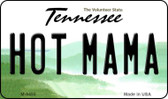 Hot Mama Tennessee State License Plate Magnet M-6455