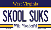 Skool Suks West Virginia State License Plate Magnet M-6529