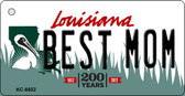 Best Mom Louisiana State License Plate Novelty Key Chain KC-6652