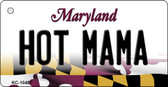 Hot Mama Maryland State License Plate Key Chain KC-10487