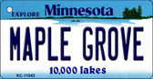 Maple Grove Minnesota State License Plate Novelty Key Chain KC-11042