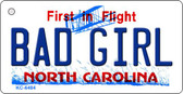 Bad Girl North Carolina State License Plate Key Chain KC-6484