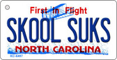 Skool Suks North Carolina State License Plate Key Chain KC-6497