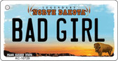 Bad Girl North Dakota State License Plate Key Chain KC-10729