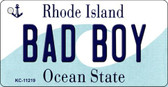 Bad Boy Rhode Island License Plate Novelty Key Chain KC-11219