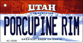 Porcupine Rim Utah State License Plate Key Chain KC-10239