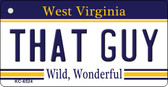 That Guy West Virginia License Plate Key Chain KC-6524