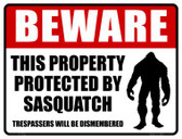 Beware This Property Protected By Sasquatch Novelty Parking Sign P-1732