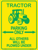 Tractor Parking Only Novelty Parking Sign P-1735