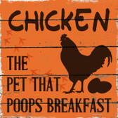 Chicken The Pet That Poops Breakfast Novelty Metal Square Sign SQ-318
