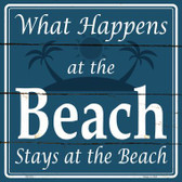 Happens At The Beach Stays At The Beach Novelty Square Sign SQ-322