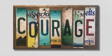 Courage License Plate Strips Novelty Wood Sign WS-090