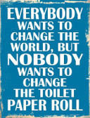 Change The World Novelty Parking Sign P-1763