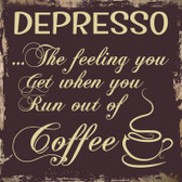 Depresso Novelty Square Sign SQ-325