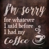 I'm Sorry Coffee Novelty Square Sign SQ-328