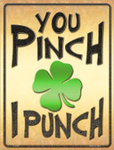 You Pinch I Punch Novelty Parking Sign P-1769