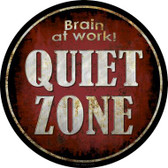 Quiet Zone Brain At Work Novelty Metal Circular Sign C-838
