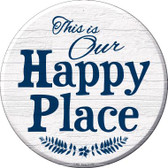 Our Happy Place Novelty Metal Circular Sign C-858