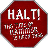 Stop The Time of Hammer Metal Novelty Stop Sign BS-463